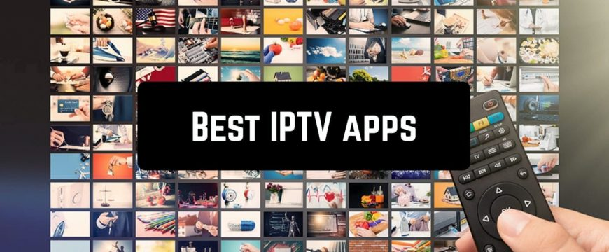 The Best iPTV Applications and Services